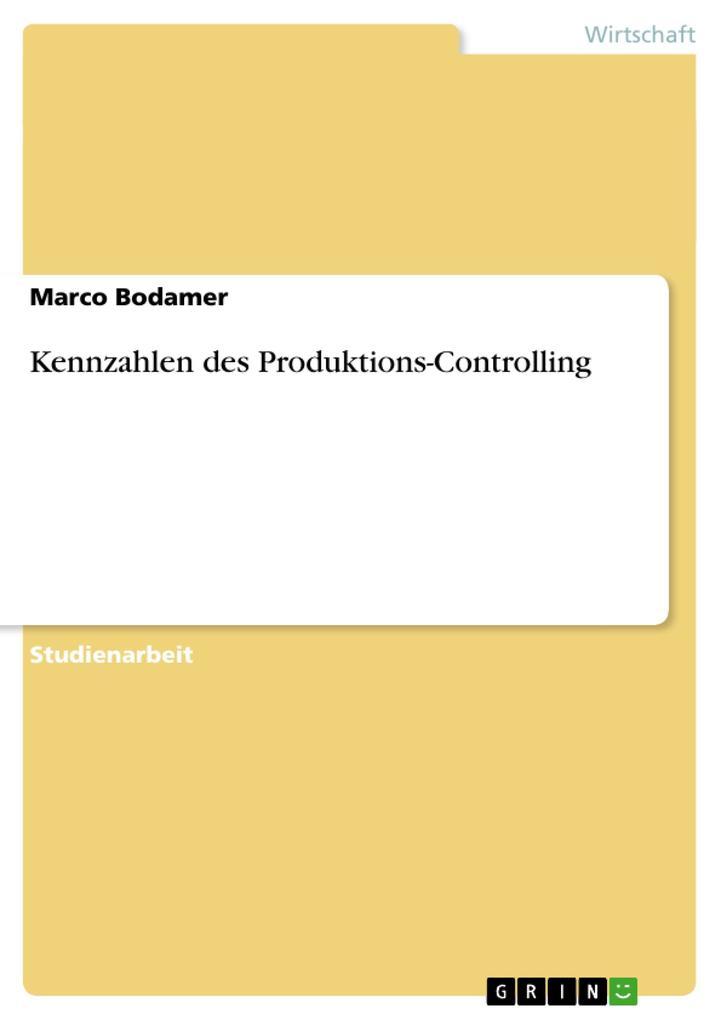 Kennzahlen des Produktions-Controlling als Buch (kartoniert)