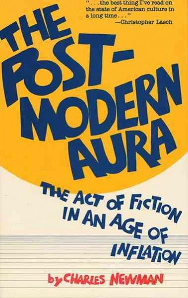 Post-Modern Aura: The Act of Fiction in an Age of Inflation als Taschenbuch