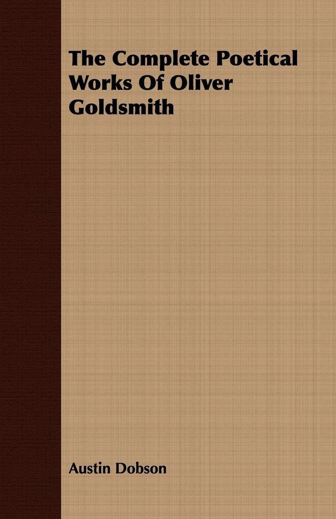 The Complete Poetical Works Of Oliver Goldsmith als Taschenbuch