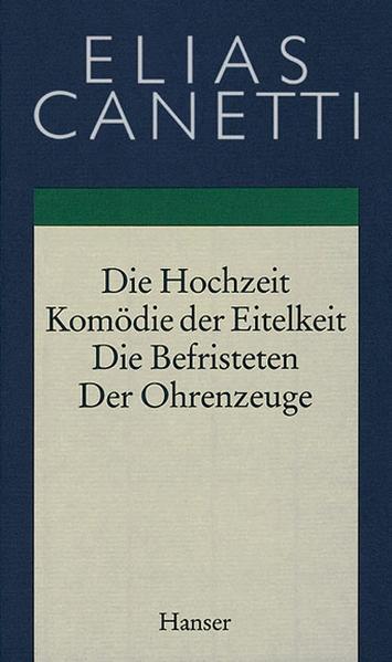 Hochzeit / Komödie der Eitelkeit / Die Befristeten / Der Ohrenzeuge als Buch (gebunden)