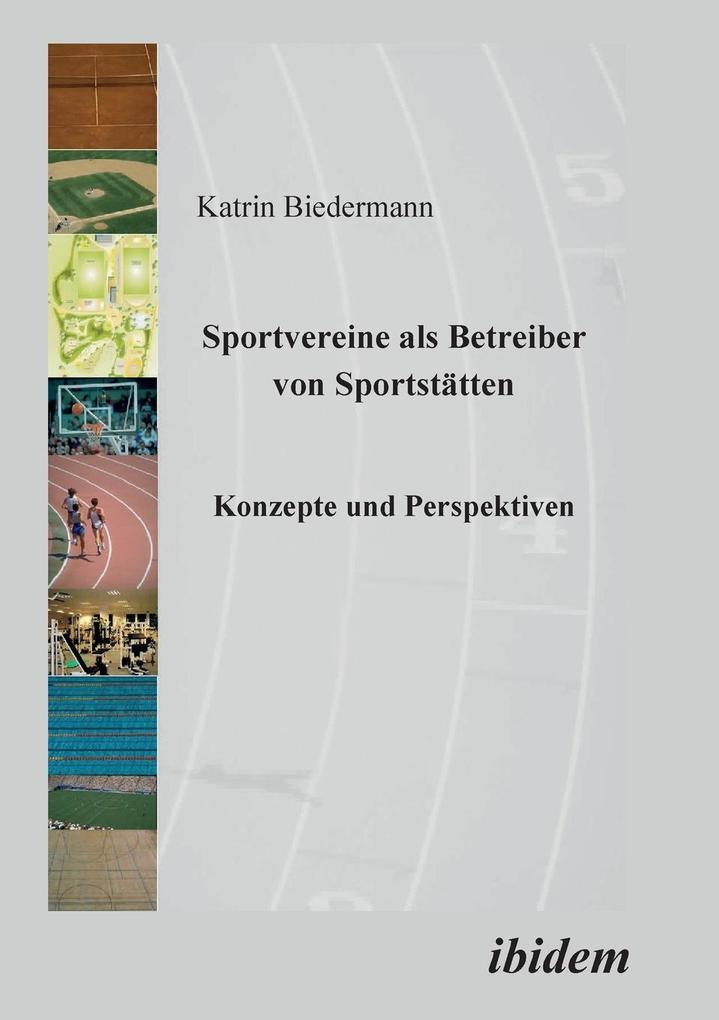 Sportvereine als Betreiber von Sportstätten. Konzepte und Perspektiven als Buch (kartoniert)