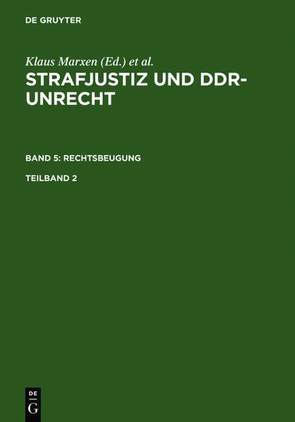 Strafjustiz und DDR-Unrecht. Band 5: Rechtsbeugung. Teilband 2 als Buch (gebunden)