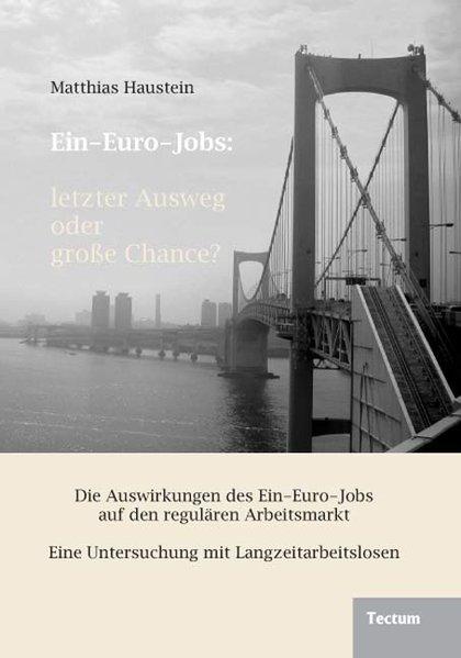 Ein-Euro-Jobs: letzter Ausweg oder große Chance? als Buch (kartoniert)