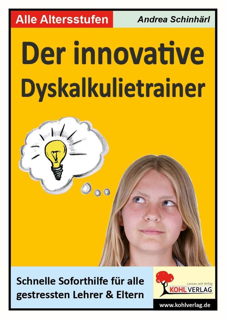 Der innovative Rechentrainer Schnelle Soforthilfe bei Dyskaskulie als Buch (kartoniert)