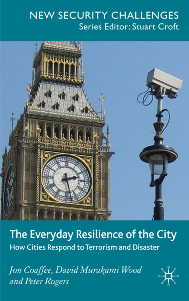 The Everyday Resilience of the City: How Cities Respond to Terrorism and Disaster als Buch (gebunden)