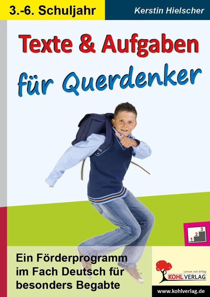 Texte und Aufgaben für Querdenker Ein Förderprogramm im Fach Deutsch für besonders Begabte als Buch (kartoniert)