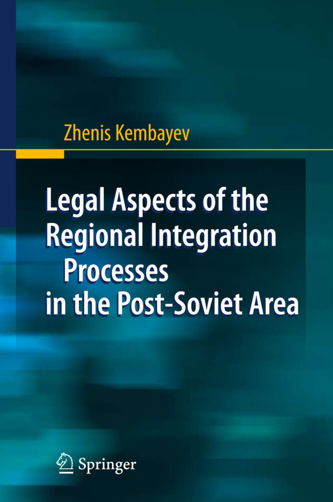 Legal Aspects of the Regional Integration Processes in the Post-Soviet Area als Buch (gebunden)