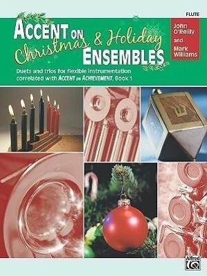 Accent on Christmas and Holiday Ensembles: Flute als Taschenbuch
