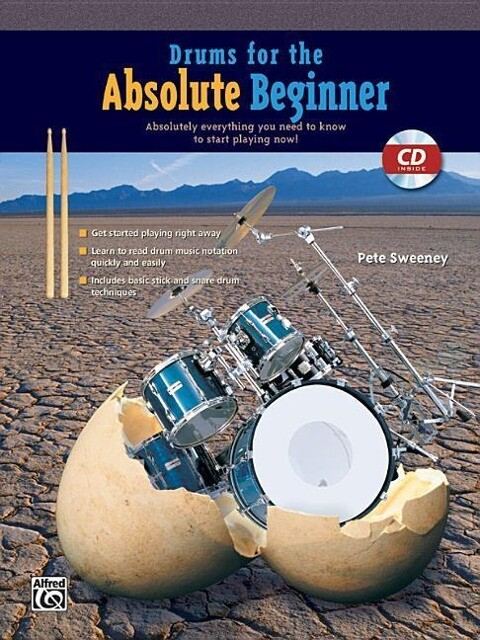 Drums for the Absolute Beginner: Absolutely Everything You Need to Know to Start Playing Now!, Book & CD als Taschenbuch