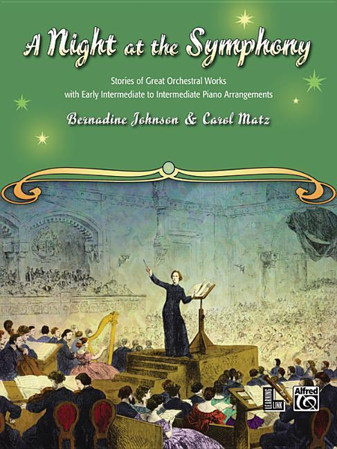 A Night at the Symphony: Stories of Great Orchestral Works with Early Intermediate to Intermediate Piano Arrangements als Taschenbuch
