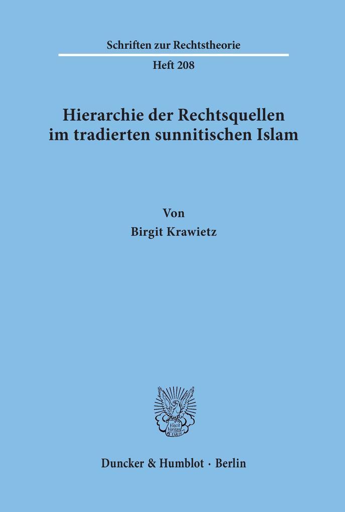 Hierarchie der Rechtsquellen im tradierten sunnitischen Islam. als Buch (kartoniert)
