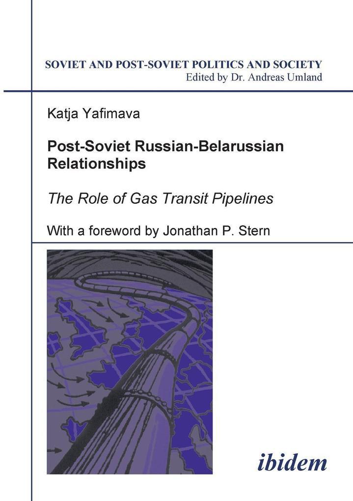 Post-Soviet Russian-Belarussian Relationships. The Role of Gas Transit Pipelines als Buch (kartoniert)