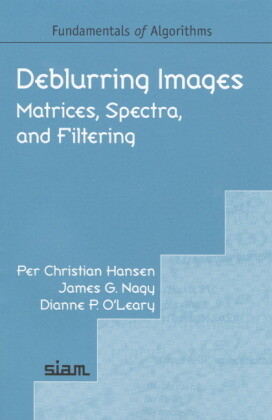 Deblurring Images: Matrices, Spectra, and Filtering als Taschenbuch