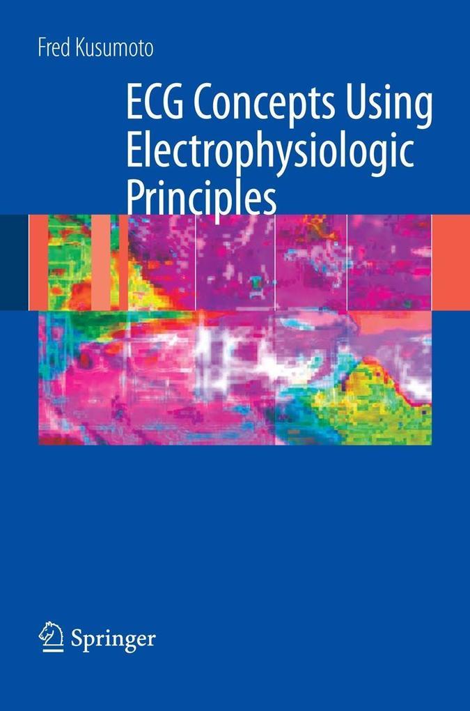 ECG Interpretation: From Pathophysiology to Clinical Application als Buch (kartoniert)