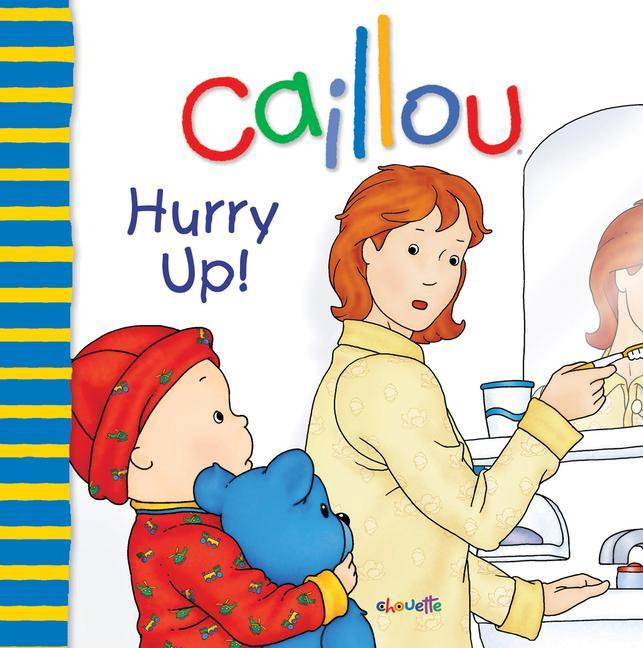 Caillou: Hurry Up! als Taschenbuch