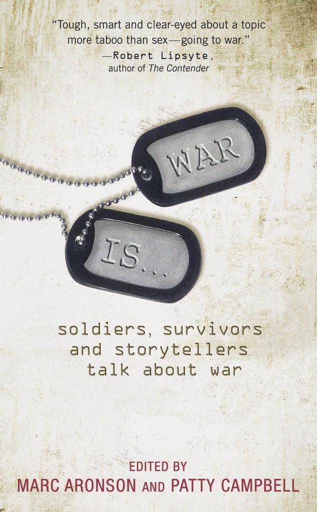War Is...: Soldiers, Survivors, and Storytellers Talk about War als Taschenbuch