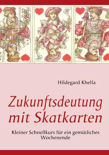 Zukunftsdeutung mit Skatkarten als Buch (kartoniert)