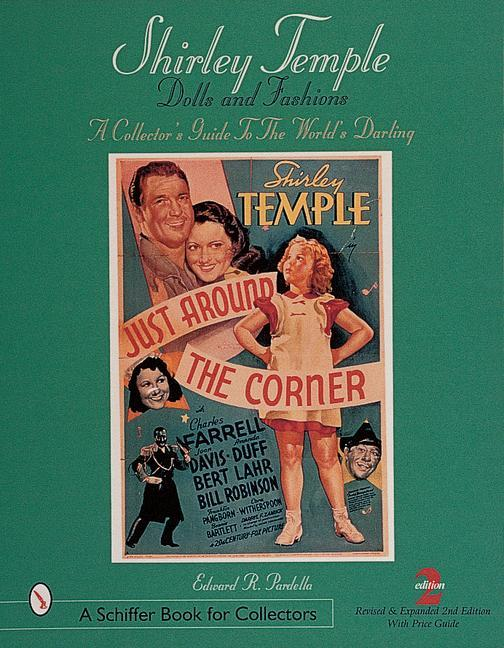 Shirley Temple Dolls and Fashions: A Collector's Guide to the World's Darling als Taschenbuch
