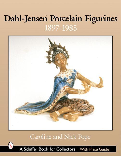 Dahl-Jensen Porcelain Figurines: 1897-1985 als Buch (gebunden)