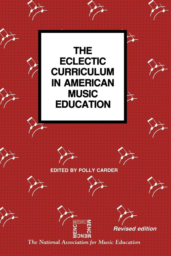 The Eclectic Curriculum in American Music Education als Taschenbuch