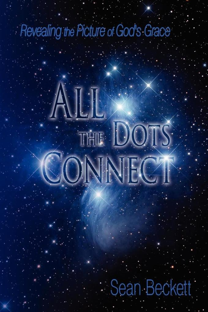 All the Dots Connect: Revealing the Picture of God's Grace als Taschenbuch