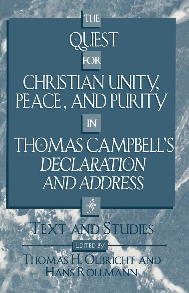 The Quest for Christian Unity, Peace, and Purity in Thomas Campbell's Declaration and Address als Taschenbuch