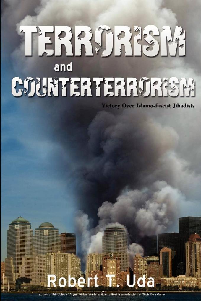 Terrorism and Counterterrorism: Victory Over Islamo-Fascist Jihadists als Taschenbuch
