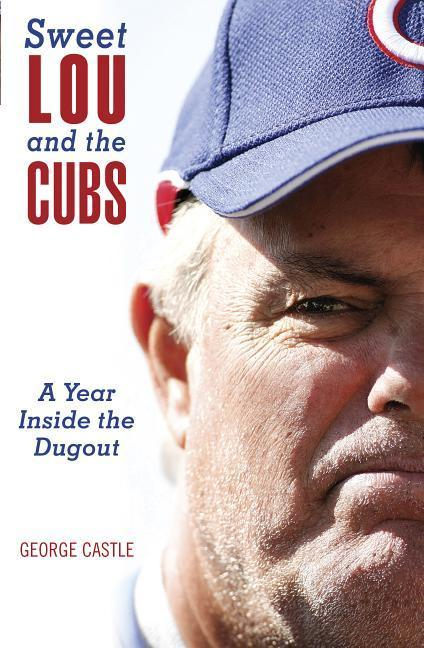 Sweet Lou and the Cubs: A Year Inside the Dugout als Taschenbuch