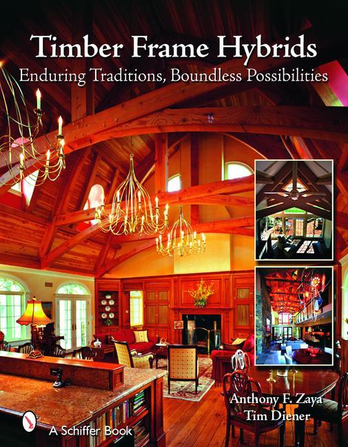 Timber Frame Hybrids: Enduring Traditions, Boundless Possibilities als Buch (gebunden)