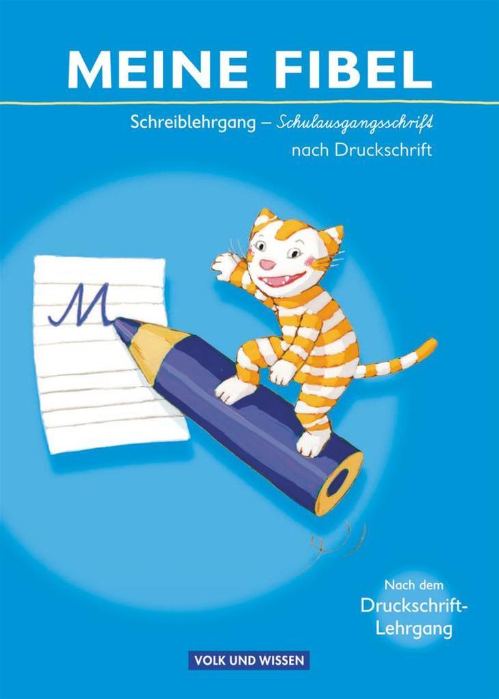 Meine Fibel 2009. Schreiblehrgang in Schulausgangsschrift nach Druckschrift als Buch (kartoniert)