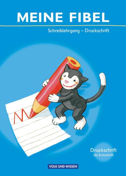 Meine Fibel 2009. Schreiblehrgang in Druckschrift als Buch (kartoniert)