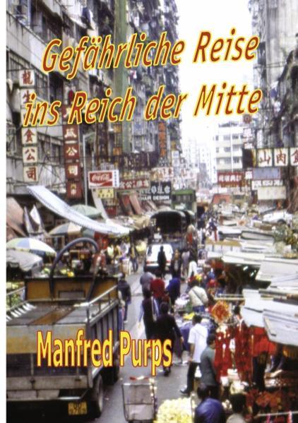 Gefährliche Reise ins Reich der Mitte als Buch (kartoniert)
