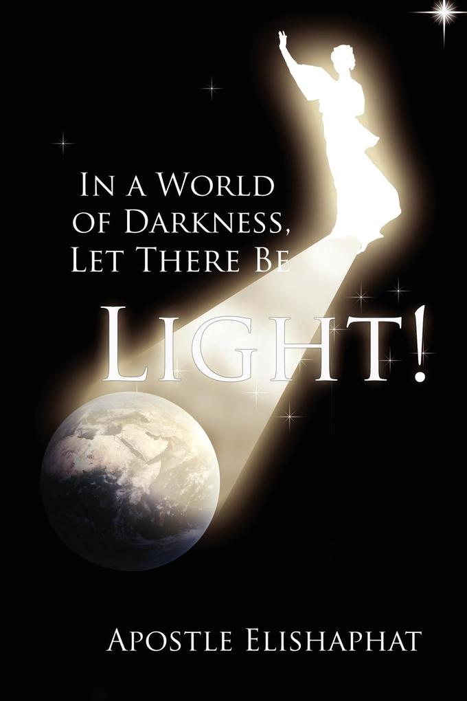 In a World of Darkness, Let There Be Light! als Taschenbuch
