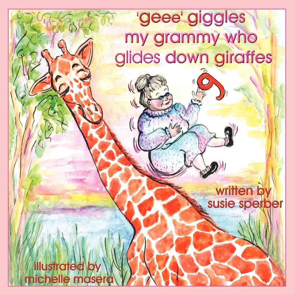 'geee' giggles my grammy who glides down giraffes als Taschenbuch