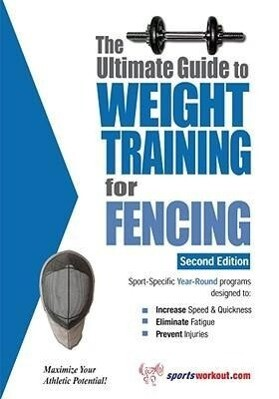 The Ultimate Guide to Weight Training for Fencing als Taschenbuch