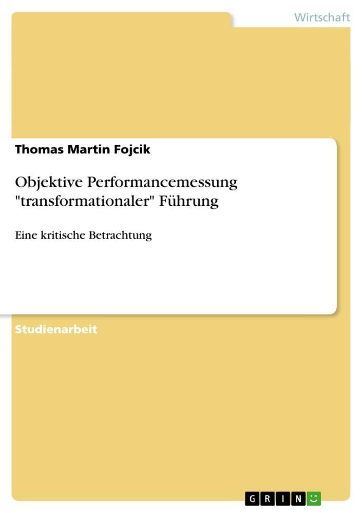 """Objektive Performancemessung """"transformationaler"""" Führung als Taschenbuch"""