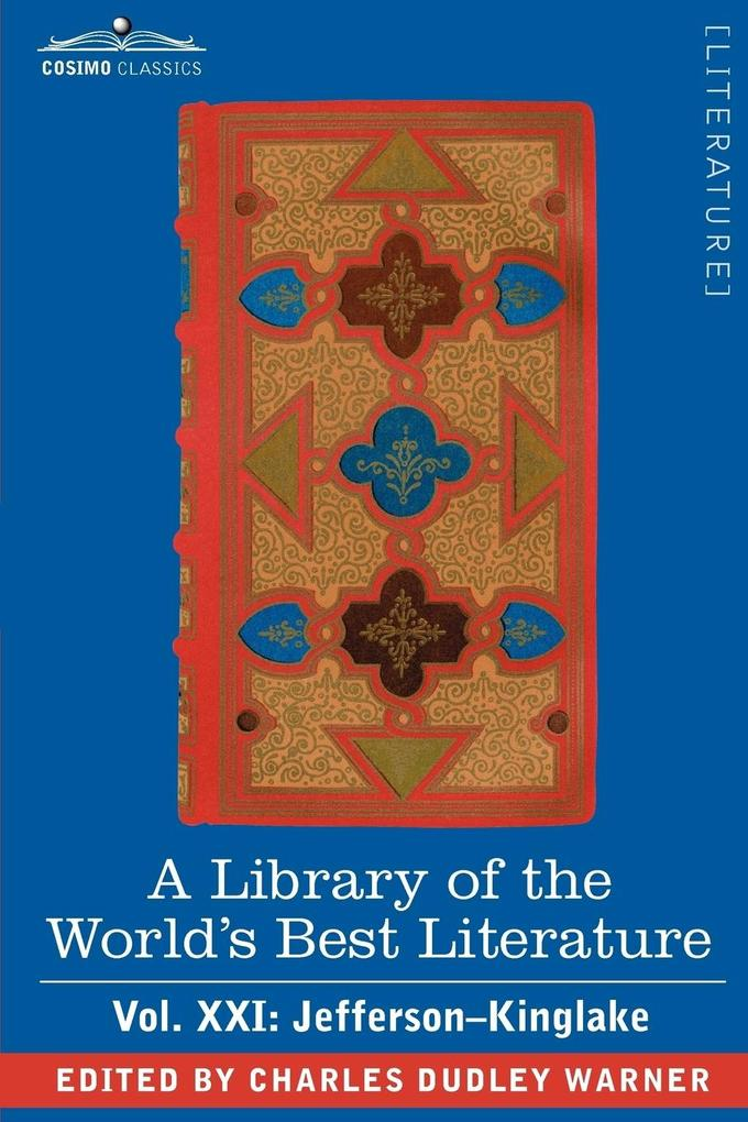 A Library of the World's Best Literature - Ancient and Modern - Vol. XXI (Forty-Five Volumes); Jefferson-Kinglake als Taschenbuch