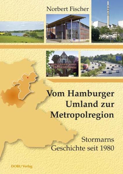 Vom Hamburger Umland zur Metropolregion: Stormarns Geschichte seit 1980 als Buch (kartoniert)