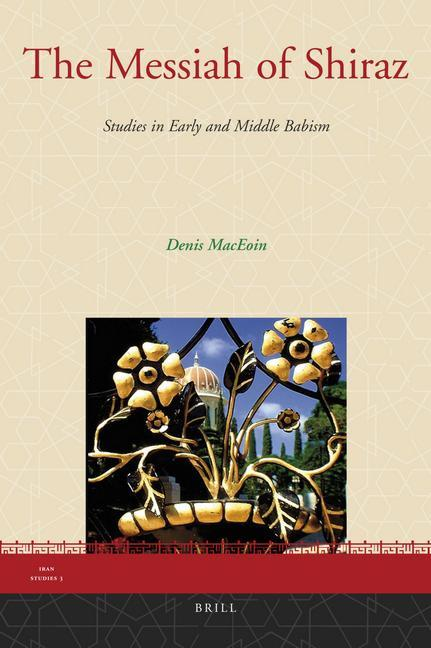 The Messiah of Shiraz: Studies in Early and Middle Babism als Buch (gebunden)