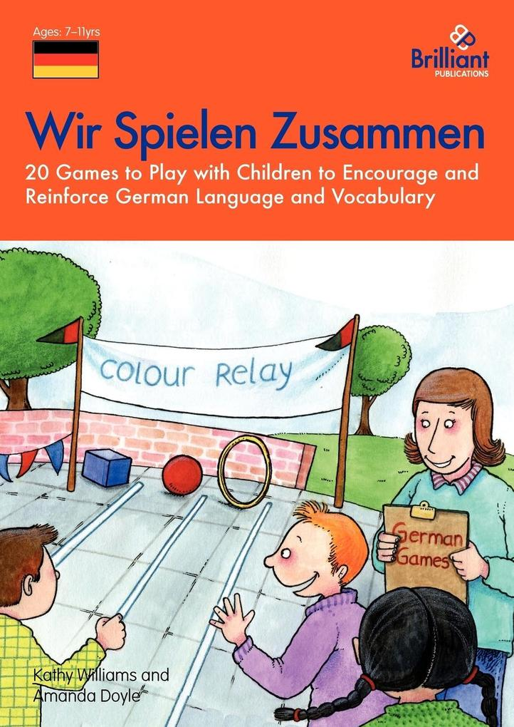Wir Spielen Zusammen - 20 Games to Play with Children to Encourage and Reinforce German Language and Vocabulary als Buch (kartoniert)