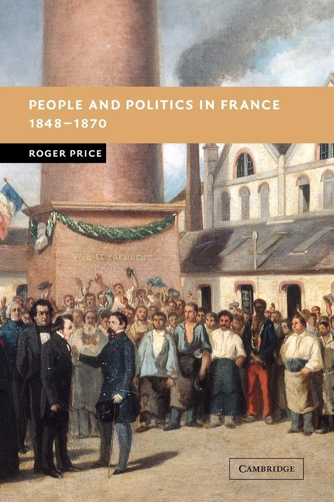 People and Politics in France, 1848 1870 als Taschenbuch