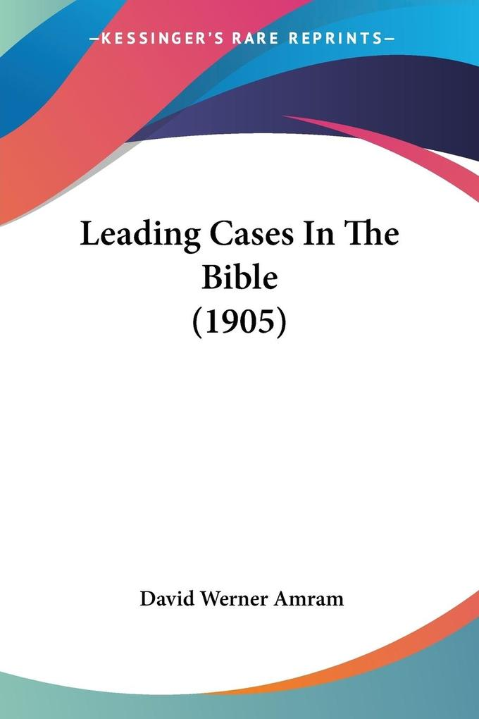 Leading Cases In The Bible (1905) als Taschenbuch