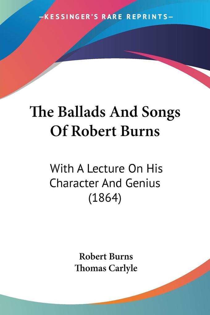 The Ballads And Songs Of Robert Burns als Taschenbuch