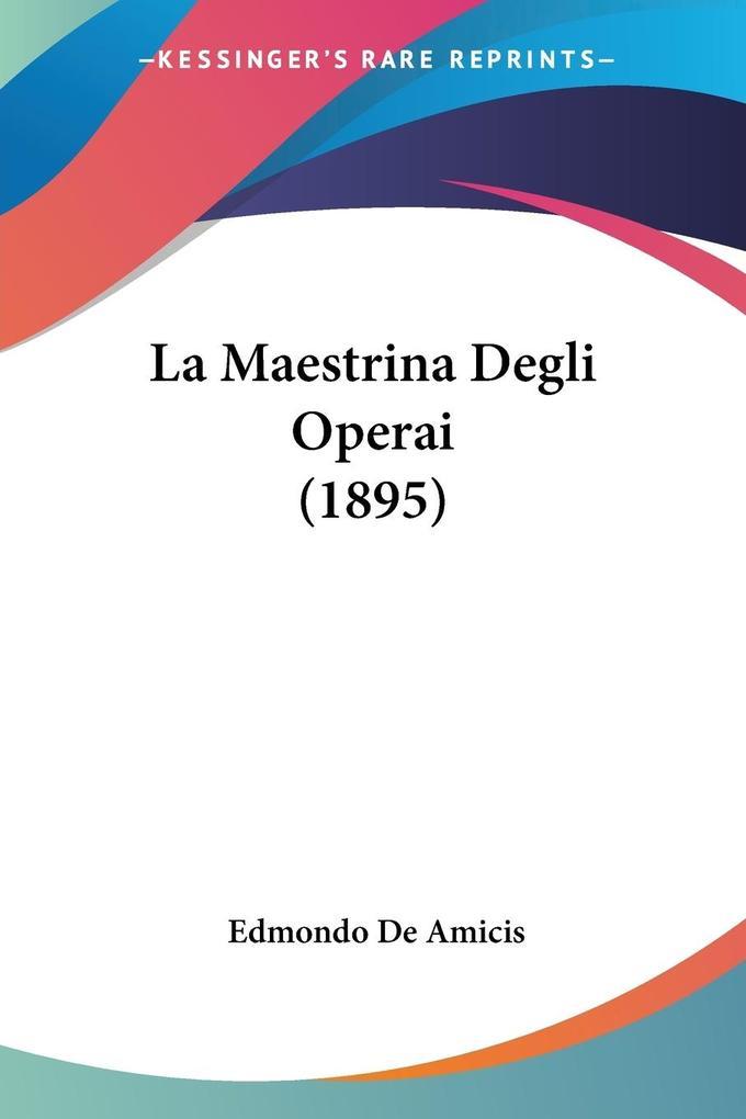 La Maestrina Degli Operai (1895) als Taschenbuch