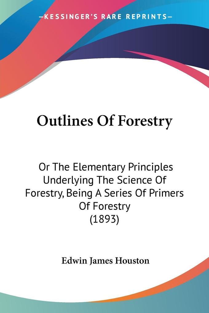 Outlines Of Forestry als Taschenbuch