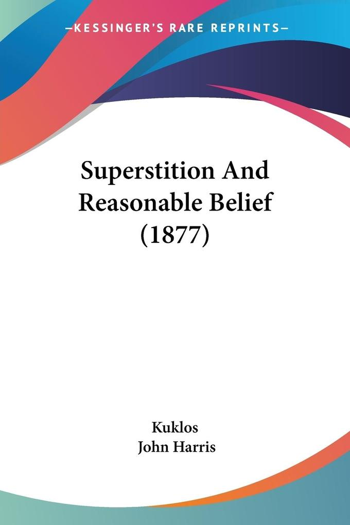 Superstition And Reasonable Belief (1877) als Taschenbuch