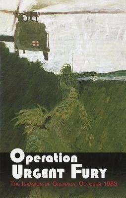 Operation Urgent Fury: The Invasion of Grenada, October 1983: The Invasion of Grenada, October 1983 als Taschenbuch