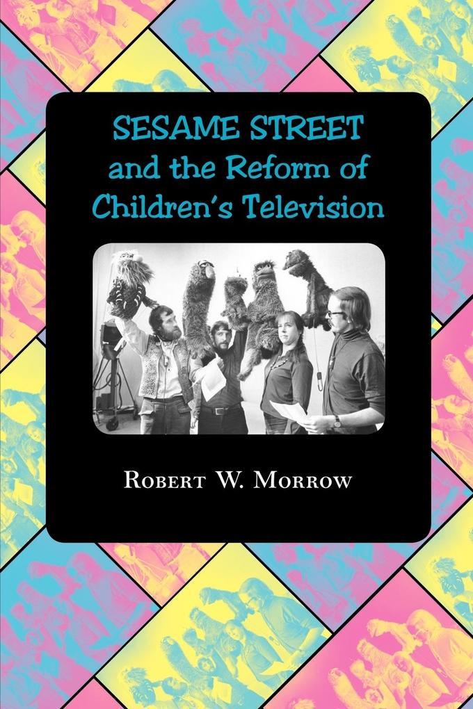 """""""sesame Street"""" and the Reform of Children's Television als Taschenbuch"""