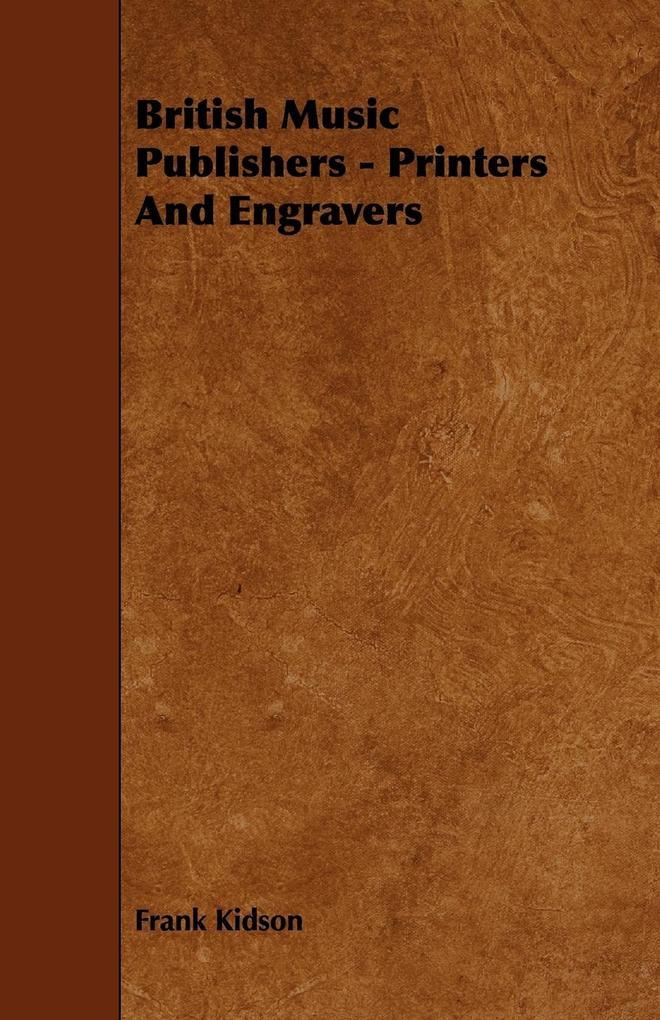 British Music Publishers - Printers And Engravers als Taschenbuch