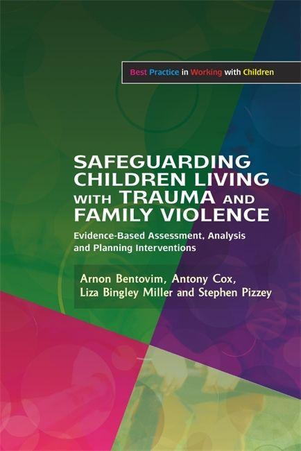 Safeguarding Children Living with Trauma and Family Violence: Evidence-Based Assessment, Analysis and Planning Interventions als Taschenbuch